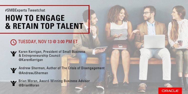 #SMBExperts Tweetchat, Nov. 13: How to Engage and Retain Top Talent