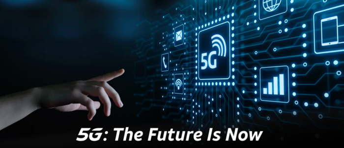 5G: The Future IS Now